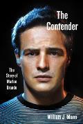 Contender The Story of Marlon Brando