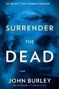 Surrender the Dead A Novel