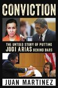 Conviction The Untold Story of Putting Jodi Arias Behind Bars