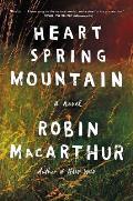 Heart Spring Mountain A Novel