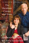 Rainbow Comes & Goes A Mother & Son On Life Love & Loss