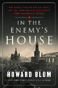 In the Enemys House The Secret Saga of the FBI Agent & the Code Breaker Who Caught the Russian Spies