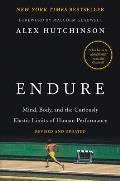 Endure Mind Body & the Curiously Elastic Limits of Human Performance