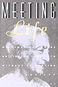 Meeting Life Writings & Talks on Finding Your Path Without Retreating from Society