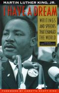 I Have a Dream 40th Anniversary Edition Writings & Speeches That Changed the World