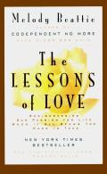 Lessons of Love Rediscovering Our Passion for Live When It All Seems Too Hard to Take