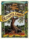 Faithful Gardener A Wise Tale about That Which Can Never Die