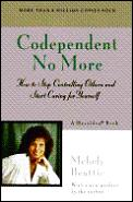 Codependent No More How To Stop Controlling Others & Start Caring for Yourself