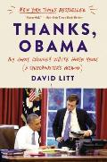 Thanks Obama My Hopey Changey White House Years