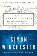 Perfectionists How Precision Engineers Created the Modern World