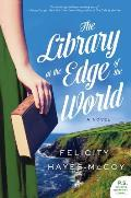 Library at the Edge of the World A Novel