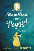 Hamilton & Peggy A Revolutionary Friendship