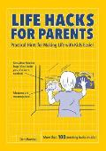 Life Hacks for Parents Practical Hints for Making Life with Kids Easier