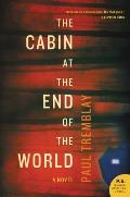 Cabin at the End of the World A Novel