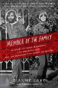 Member of the Family My Story of Charles Manson Life Inside His Cult & the Darkness That Ended the Sixties