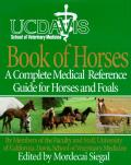 University of California Davis Book of Horses Complete Medical Reference for Horses & Foals a