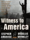 Witness To America An Illustrated Documentary History of the United States from the Revolution to Today