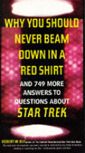 Why You Should Never Beam Down In A Red Shirt & 749 More Answers To Questions About Star Trek