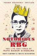 Notorious RBG: The Life and Times of Ruth Bader Ginsburg (Young Readers Edition)