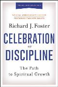 Celebration of Discipline Special Anniversary Edition The Path to Spiritual Growth