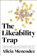 Likability Trap How to Break Free & Own Your Worth