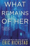 What Remains of Her A Novel