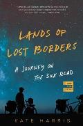 Lands of Lost Borders A Journey on the Silk Road