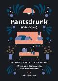 Pantsdrunk Kalsarikanni The Finnish Path to Relaxation