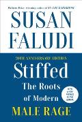 Stiffed 20th Anniversary Edition The Roots of Modern Male Rage