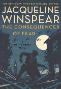 Consequences of Fear A Maisie Dobbs Novel