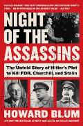 Night of the Assassins The Untold Story of Hitlers Plot to Kill FDR Churchill & Stalin