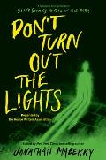 Dont Turn Out the Lights A Tribute to Alvin Schwartzs Scary Stories to Tell in the Dark