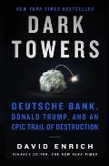 Dark Towers Deutsche Bank Donald Trump & an Epic Trail of Destruction