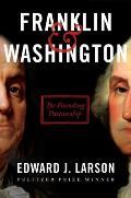 Franklin & Washington The Founding Partnership