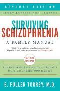 Surviving Schizophrenia 7th Edition A Family Manual