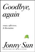 Goodbye Again: Essays, Reflections, and Illustrations