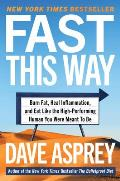 Fast This Way Burn Fat Heal Inflammation & Eat Like the High Performing Human You Were Meant to Be