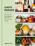 Chefs Fridges More Than 35 World Renowned Cooks Reveal What They Eat at Home