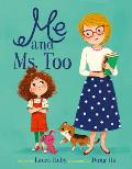 Me and Ms. Too