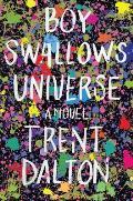Boy Swallows Universe A Novel