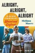 Alright Alright Alright The Oral History of Richard Linklaters Dazed & Confused