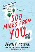 500 Miles from You A Novel