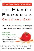 Plant Paradox Quick & Easy The 30 Day Plan to Lose Weight Feel Great & Live Lectin Free