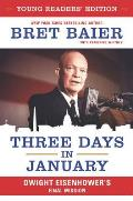 Three Days in January Young Readers Edition Dwight Eisenhowers Final Mission