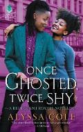 Once Ghosted Twice Shy A Reluctant Royals Novella