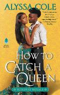 How to Catch a Queen (Runaway Royals #1)