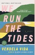We Run the Tides A Novel