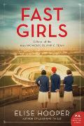 Fast Girls A Novel of the 1936 Womens Olympic Team