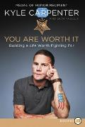 You Are Worth It Building a Life Worth Fighting For Large Print