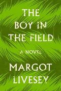 Boy in the Field A Novel